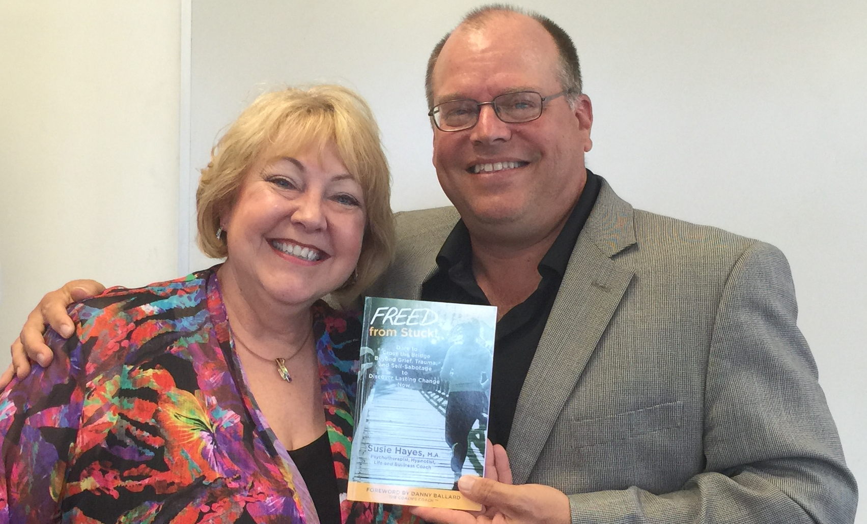 Marty Dickinson with author of FREED from Stuck, Susie Hayes