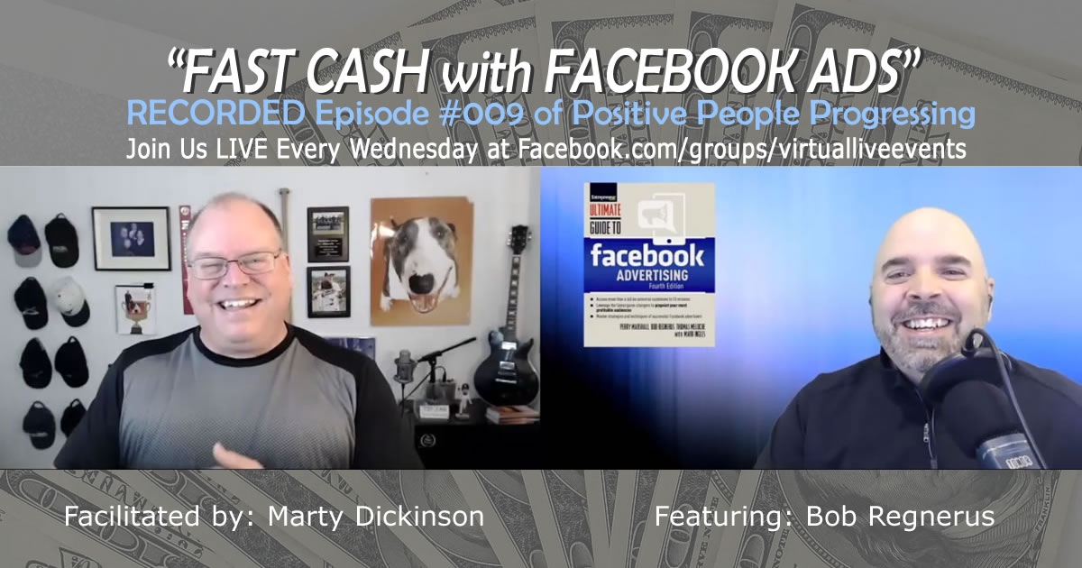 Facebook advertising strategy image showing Marty Dickinson and Bob Regnerus during recorded session of Positive People Progressing show where we discussed Facebook ads strategy.